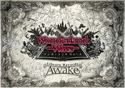Wonderland Wars Library Records -Awake-